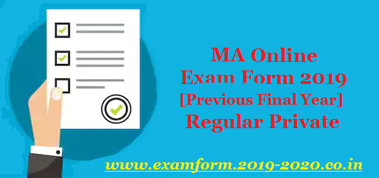 MA Online Exam Form 2019 Last Date [Regular Private Previous Final Year 2018-19]